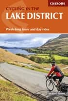 Cycling in the Lake District - Week-long tours and day rides ebook by Richard Barrett