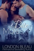 BITE MATES ebook by London Bleau