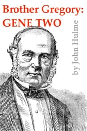 Brother Gregory: Gene Two ebook by John Hulme