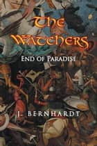 The Watchers - End of Paradise ebook by J. Bernhardt