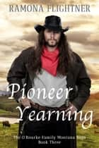 Pioneer Yearning ebook by Ramona Flightner