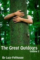 The Great Outdoors Vol 2 ebook by Lucy Felthouse