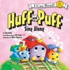 Huff and Puff Sing Along - My First I Can Read audiobook by Tish Rabe