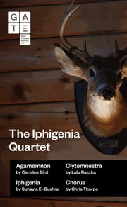 The Iphigenia Quartet ebook by Caroline  Bird, Lulu Raczka, Suhayla El-Bushra