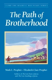 The Path of Brotherhood ebook by Mark L. Prophet,Elizabeth Clare Prophet
