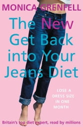 The New Get Back Into Your Jeans Diet ebook by Monica Grenfell
