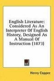 English Literature, Considered As An Interpreter Of English History ebook by Henry Coppee