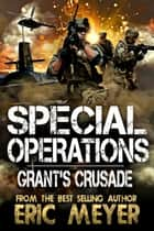 Special Operations: Grant's Crusade ebook by Eric Meyer