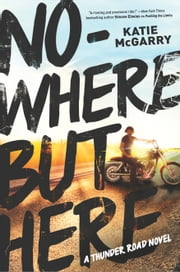 Nowhere but Here ebook by Katie McGarry