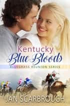 Kentucky Blue Bloods ebook by Jan Scarbrough