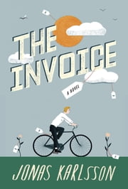 The Invoice - A Novel ebook by Jonas Karlsson