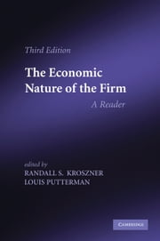 The Economic Nature of the Firm - A Reader ebook by Randall S. Kroszner,Louis Putterman