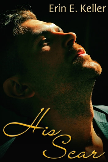 His Scar ebook by Erin E. Keller