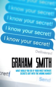 I Know Your Secret - DI Harry Evans, #2 ebook by Graham Smith