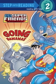 Super Friends: Going Bananas (DC Super Friends) ebook by Ben Harper,Random House