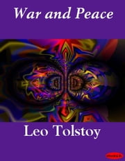 War and Peace ebook by Leo graf Tolstoy