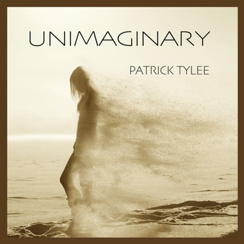 UNIMAGINARY - NA audiobook by Patrick Tylee