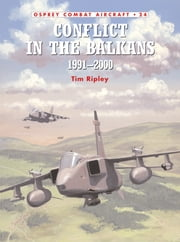 Conflict in the Balkans 1991?2000 ebook by Tim Ripley,Mark Rolfe