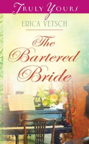 The Bartered Bride ebook by Erica Vetsch