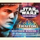 Star Wars: The New Jedi Order: Traitor - Book 13 audiobook by Matthew Stover