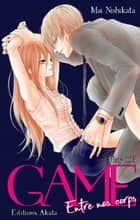 GAME - Entre nos corps - chapitre 3 ebook by Mai Nishikata
