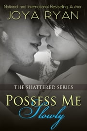 POSSESS ME SLOWLY ebook by Joya Ryan