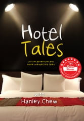 Hotel Tales - Every hotelier has stories to tell - tales that amuse, inspire, startle and move their audience. Hotel Tales is ... ebook by Hanley Chew