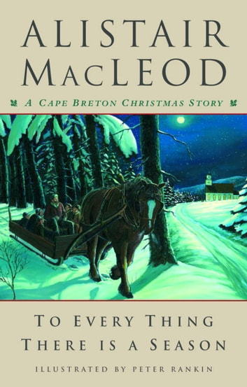 To Every Thing There Is a Season - A Cape Breton Christmas Story ebook by Alistair MacLeod