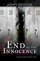 End of the Innocence ebook by John Goode