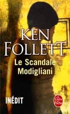 Le Scandale Modigliani ebook by Ken Follett