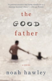 The Good Father ebook by Noah Hawley