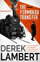 The Yermakov Transfer ebook by Derek Lambert