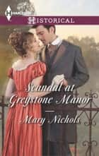 Scandal at Greystone Manor eBook by Mary Nichols