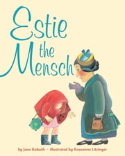 Estie the Mensch ebook by Jane Kohuth,Rosanne Litzinger