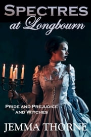 Spectres at Longbourn ebook by Jemma Thorne