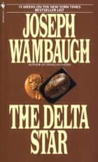 The Delta Star ebook by Joseph Wambaugh