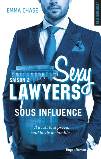 Sexy Lawyers Saison 2 Sous influence eBook by Emma Chase