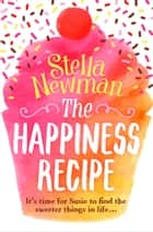 The Happiness Recipe ebook by Stella Newman