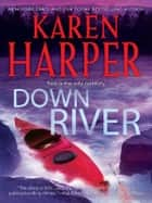 Down River ebook by Karen Harper