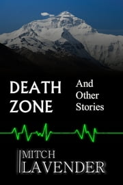 Death Zone and Other Stories ebook by Mitch Lavender
