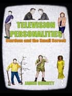 Television Personalities ebook by James Bennett