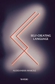 Self-Creating Language ebook by Marcisz, Aleksander
