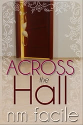 Across the Hall ebook by NM Facile