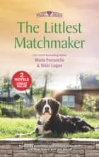 The Littlest Matchmaker - An Anthology ebook by Marie Ferrarella, Nikki Logan