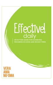 Effective! Daily ebook by Vera Ama Ng'oma
