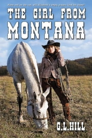 The Girl From Montana ebook by Hill, G L