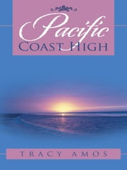 Pacific Coast High ebook by Tracy Amos