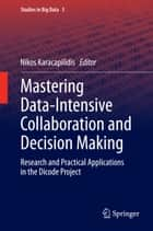 Mastering Data-Intensive Collaboration and Decision Making ebook by Nikos Karacapilidis