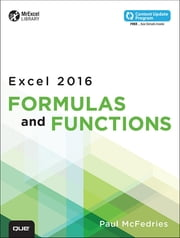 Excel 2016 Formulas and Functions (includes Content Update Program) ebook by Paul McFedries