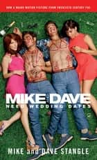 Mike and Dave Need Wedding Dates - And a Thousand Cocktails ebook by Mike Stangle, Dave Stangle